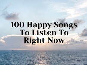 100 Happy Songs To Listen To Right Now
