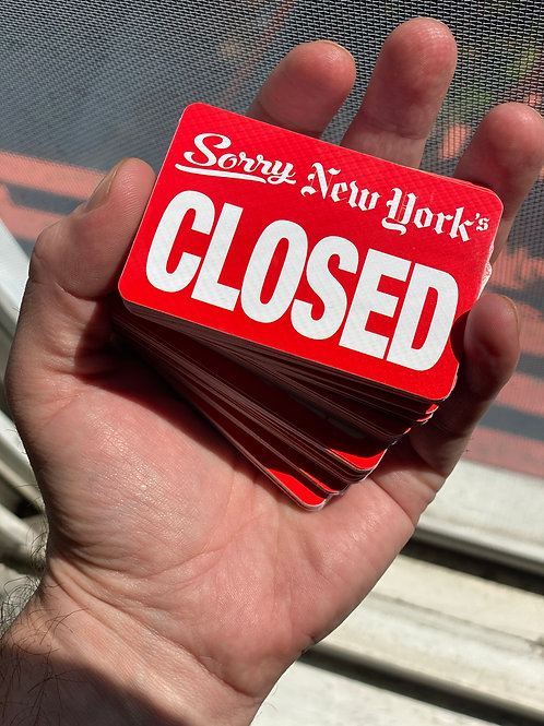 "SORRY NEW YORK'S CLOSED  3"" x 2"" sticker"