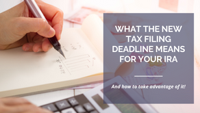 Why the 2019 (and now 2020) Tax Deadline is Good News for your IRA...But Only if Your Broker Knows!