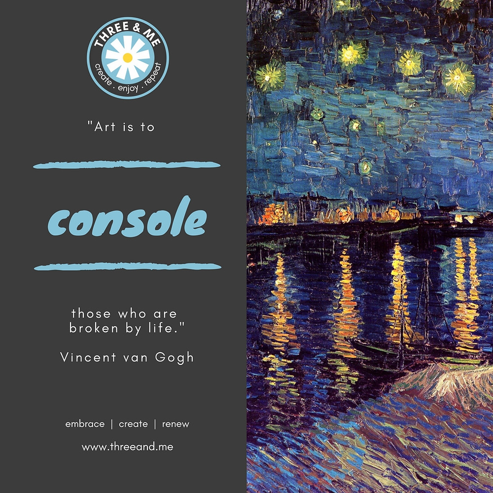 art is to console those broken by life. Vincent van Gogh. Allow www.threeand.me to create art with you.