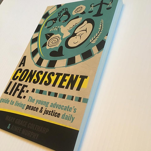 Signed Copy of A Consistent Life