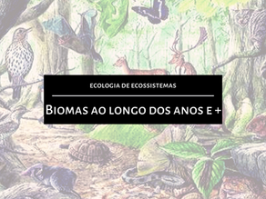 Ecologia de Ecossistemas: Biomas ao longo dos anos, forças que direcionam mudanças, heterogeneidade