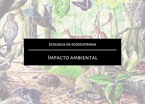 Ecologia de Ecossistemas: Impacto ambiental