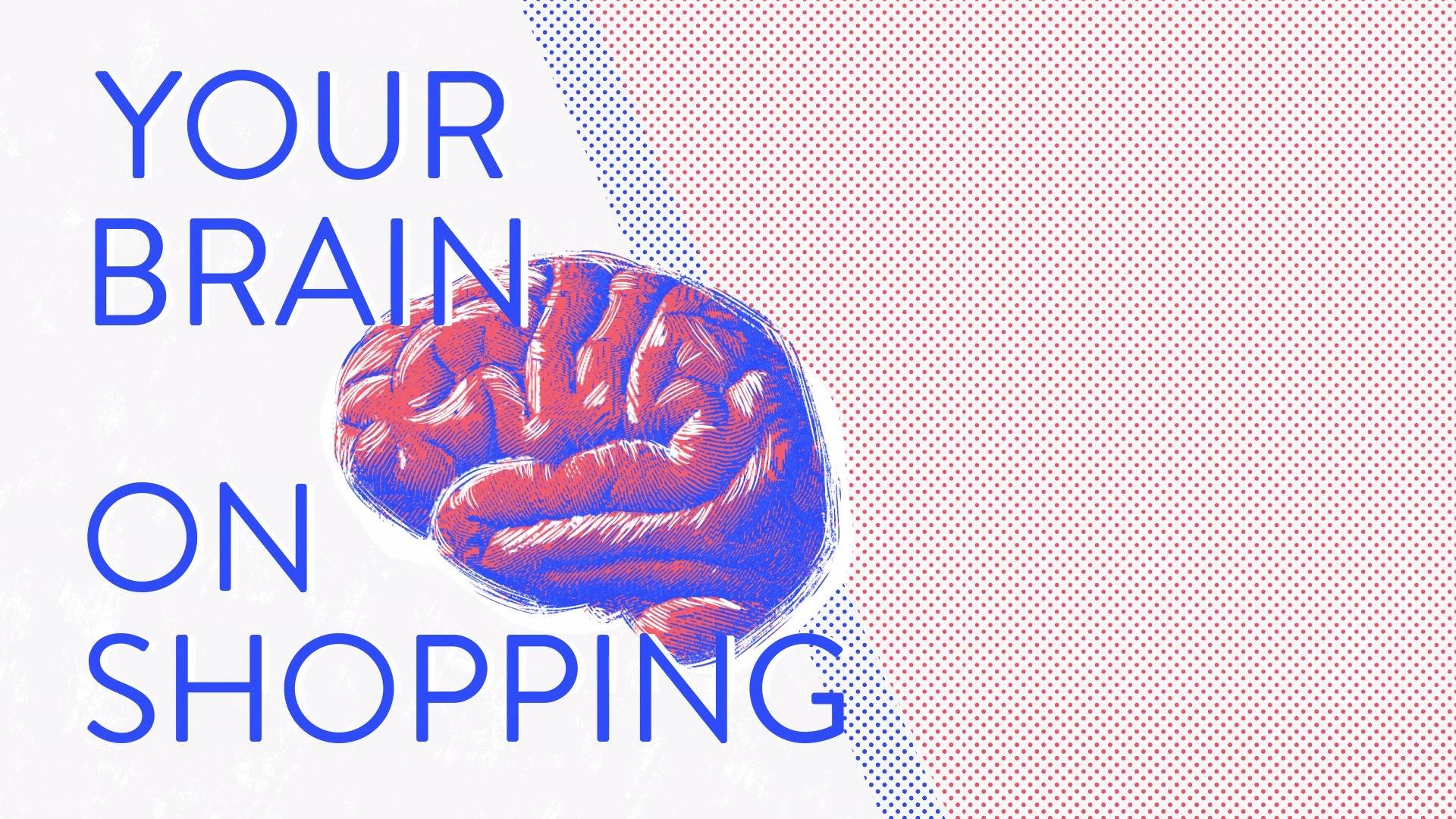 Your Brain on Shopping