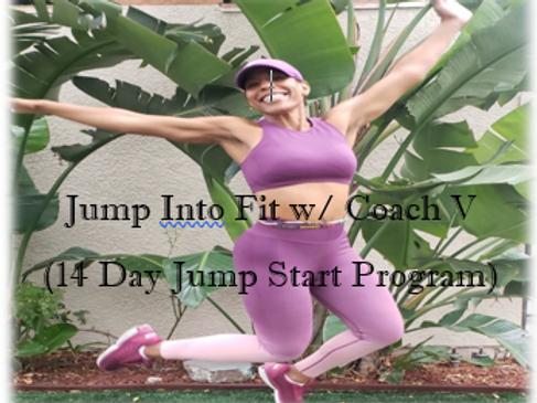Jump Into Fit w/ Coach V (14-Day Jump Start Program)