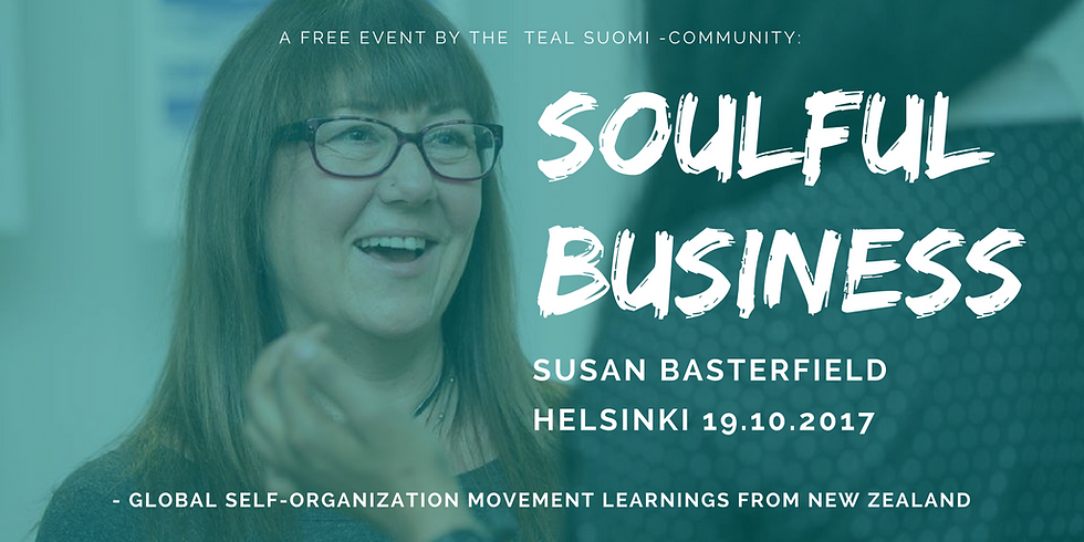 """Soulful business by Susan Basterfield - """"global self-organizing movement learnings from New Zealand"""""""