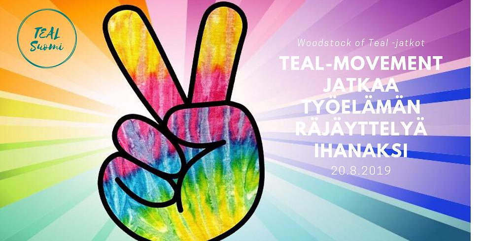 Woodstock of Teal -jatkot - Teal, missä mennään?