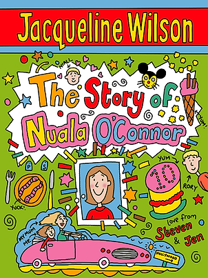 An illustration of a book cover which reads 'The Story of Nuala O'Connor'. The illusteration has lots of bright colours and dotted around the writiing are images of icrecream, cake, a photo of a young girl, and another photo of the young girl and her mym driving in a pink convertible car.