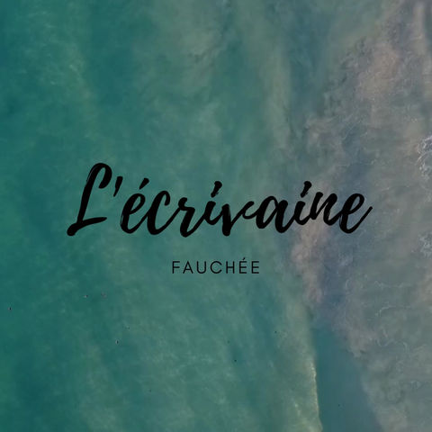 L'ECRIVAINE FAUCHEE