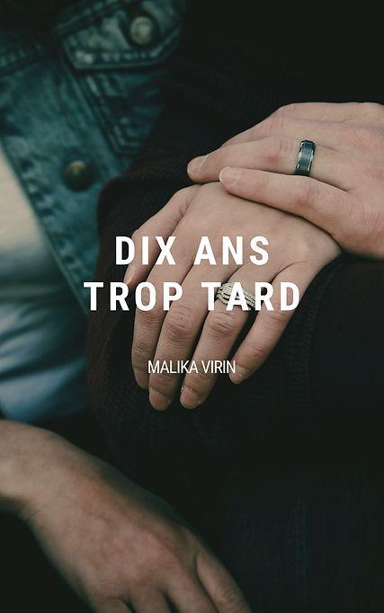 DIX ANS TROP TARD (1).jpg