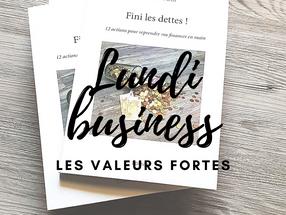 LUNDI BUSINESS : L'IMPORTANCE DES VALEURS