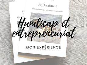 HANDICAP ET ENTREPRENEURIAT : MON EXPERIENCE