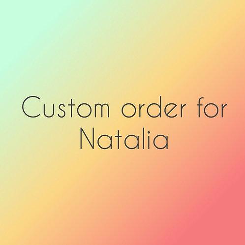 Custom order for Natalia