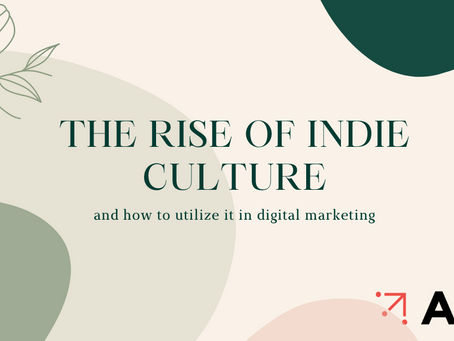 The Rise of Indie Culture - and How to Utilize it in Digital Marketing
