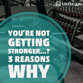 You're not getting stronger...? 3 Reasons Why