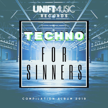 Unifi Music Presents - Techno for Sinners LP. Album set for release on Sept 25th 2019.