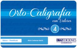 Orto-Caligrafia con Valores 4 DIAZ EDICIONES