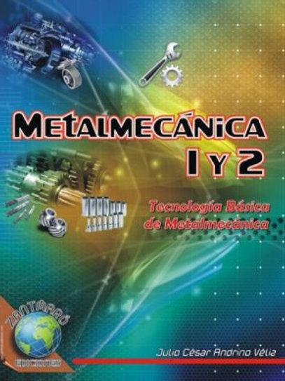 Metalmecánica y Tecnología Básica