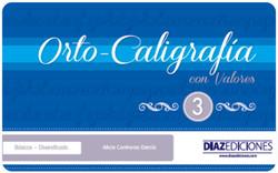Orto-Caligrafia con Valores 3 DIAZ EDICIONES