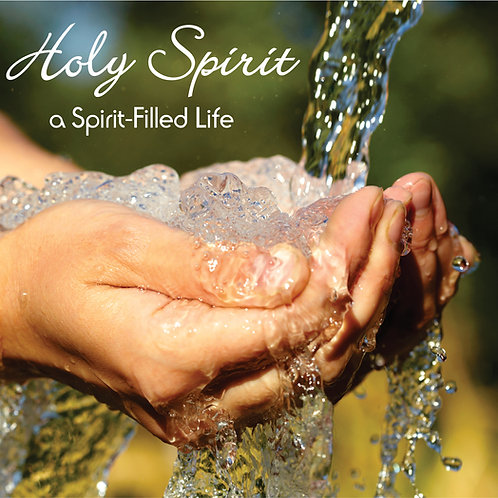 HOLY SPIRIT - The Spirit Filled Life