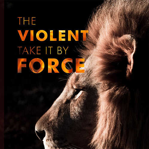 The Violent Take it by Force