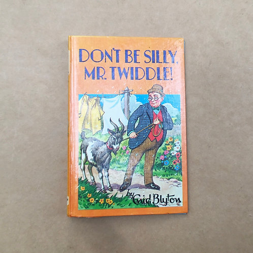 Don't Be Silly Mr Twiddle - Enid Blyton