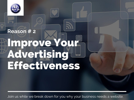 Reason #2 That Your Business Needs A Website: Improve Your Advertising Effectiveness