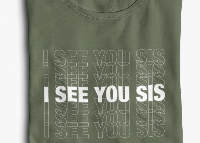 Sher Naturel 'i see you sis' khaki green tshirt with white design