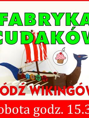 fabryka_cudakow_lodz_wikingow_800.jpg