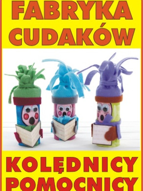 Fabryka_cudakow_kolednicy_pomocnicy_300.