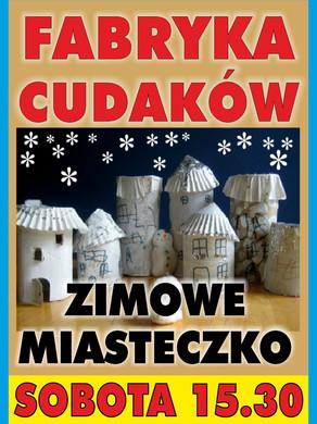 fabryka_cudakow_30.01.2016_zimowe_miaste