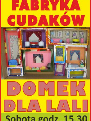 Fabryka_cudakow_domek_300.jpg