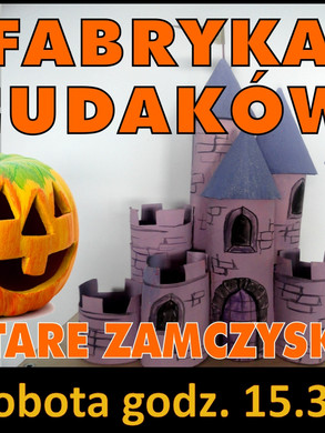 fabryka_cudakow_stare_zamczysko_25.10.20
