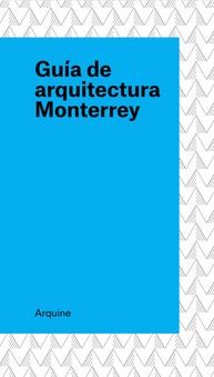Guía de arquitectura Monterrey, Arquine 2019