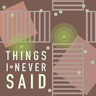 things i never said podcast artwork (2)