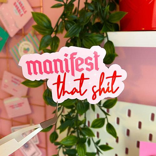 Manifest that sh*t - Laptop sticker