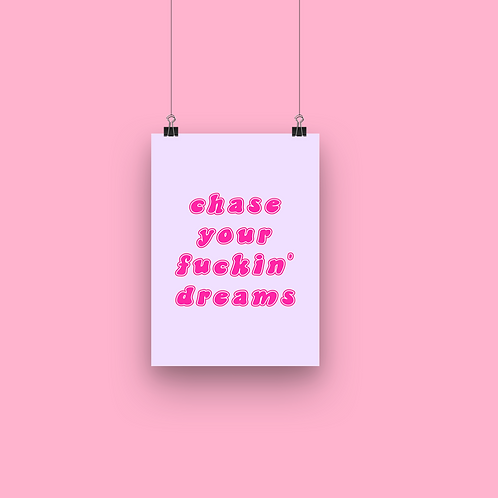 Chase your dreams - A5 Print