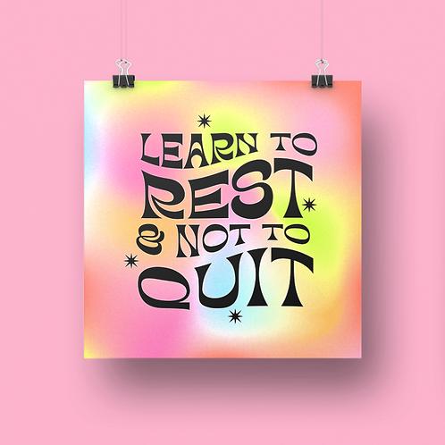 Rest not quit - Square print