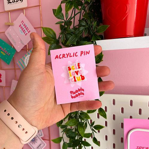 Self love club - Acrylic pin