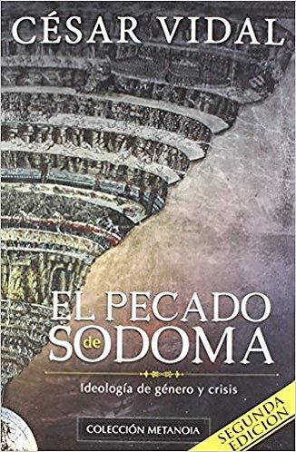 El Pecado De Sodoma, Ideología De GéneroY Crisis