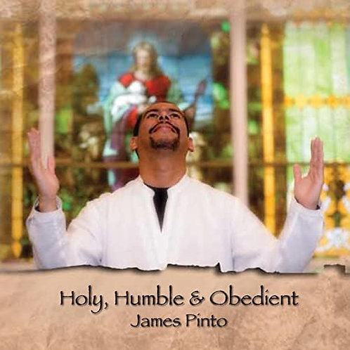 Holy, Humble & Obedient by James Pinto