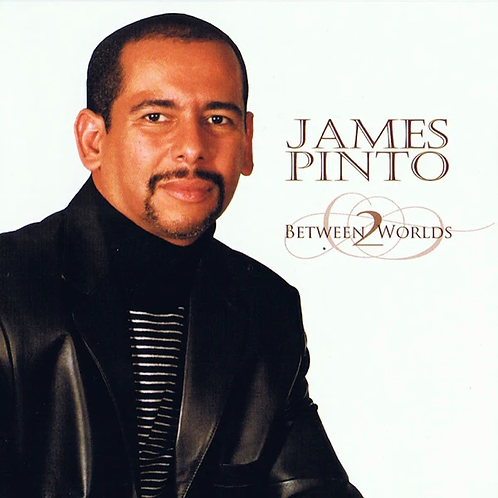 BetweenTwo Worlds, CD James Pinto