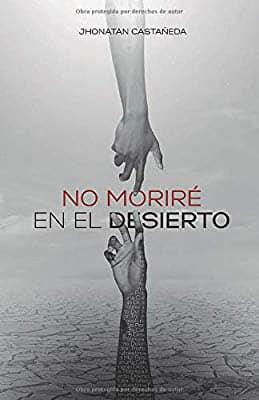 NO MORIRÉ EN EL DESIERTO