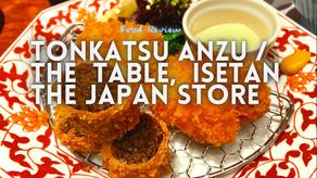 Jom EAT! // Tonkatsu ANZU @ The Table, ISETAN The Japan Store KL