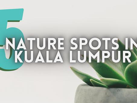 Top 5 Nature Spots in Kuala Lumpur