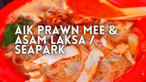 Jom EAT! // Aik Prawn Mee & Asam Laksa @ SEA Park