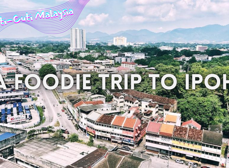 Foodie Trip // A Day Trip in Ipoh