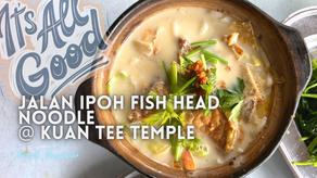 Jom EAT! // Jalan Ipoh Fish Head Noodle @ Kuan Tee Temple
