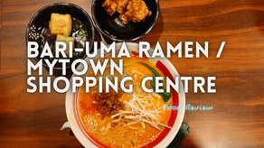 Jom EAT! // Bari-Uma Ramen @ MyTown Shopping Centre