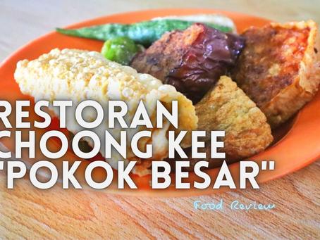 """Jom EAT! // Restoran Choong Kee """"Pokok Besar"""" @ Ipoh"""